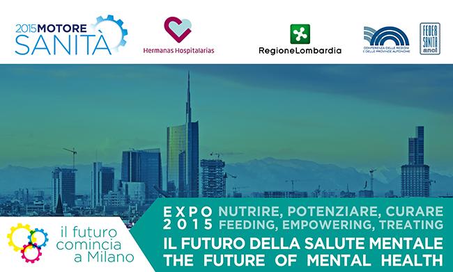 EXPO 2015: NUTRIRE, POTENZIARE, CURARE. IL FUTURO DELLA SALUTE MENTALE.